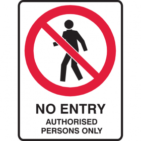 NO ENTRY AUTHORISED.. 300X225 POLY